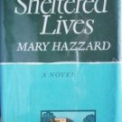 Sheltered Lives by Mary Hazzard (HB 1980) Free Ship