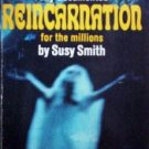 Reincarnation for the Millions Susy Smith (MMP 1969 G)