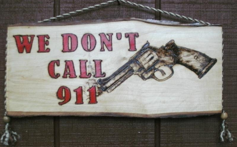 We Don't Call 911 Smoking Pistol Warning Sign