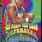 WWE 20 Years Too Soon - Superstar Billy Graham DVD - Like New (used)