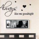 Large 'Always Kiss Me Goodnight' Bedroom Wall ART Quotes Vinyl Sticker, DIY Wall Decal