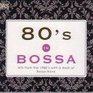 80's In Bossa Nova 2CD Hits From 1980 New Moon On Monday Purple Rain Billie Jean