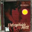 ELY BRUNA Unforgettable Jazz CD