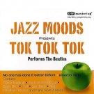 Jazz Moods Presents Tok Tok Tok Performs The Beatles (CD)