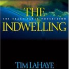 The Indwelling: The Beast Takes Possession (Left Behind No. 7), Tim F. LaHaye, J