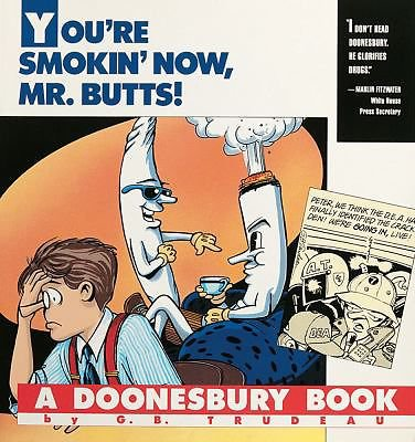 You're Smokin' Now, Mr. Butts!: A Doonesbury Book (Doonesbury Books