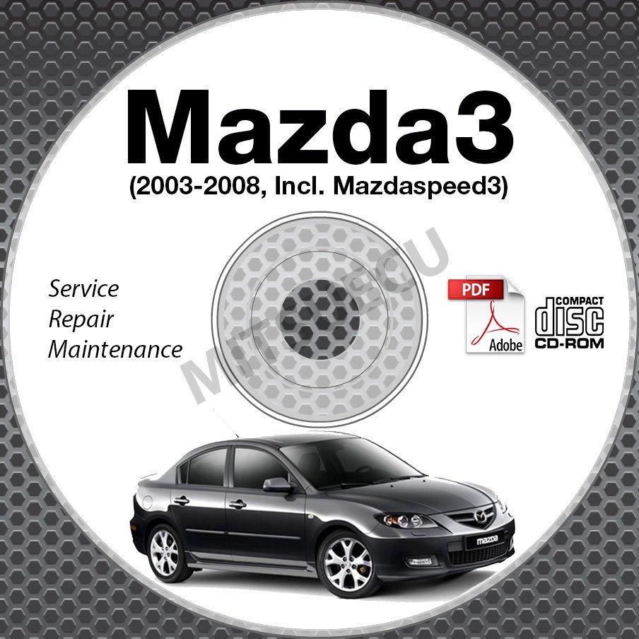 2003-2008 Mazda3 + Mazdaspeed3 Service Repair Manual CD-ROM 2004 2005 2006 2007