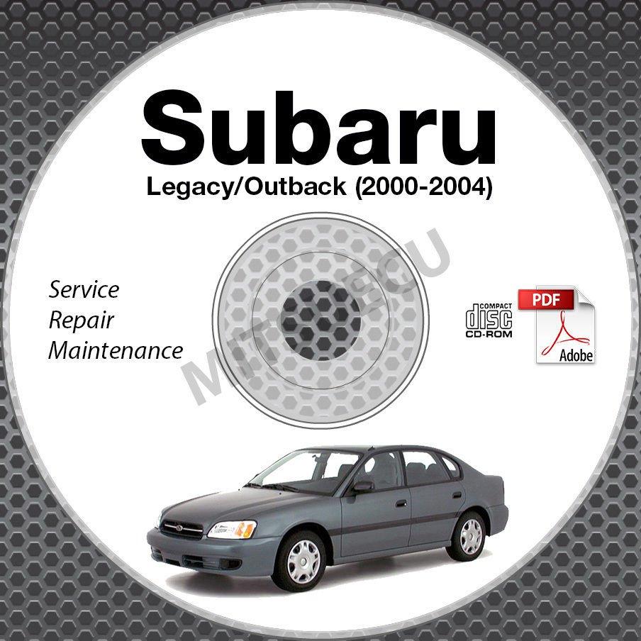 2000-2004 SUBARU LEGACY & OUTBACK 2.5L 3.0L Service Repair Manual CD ROM