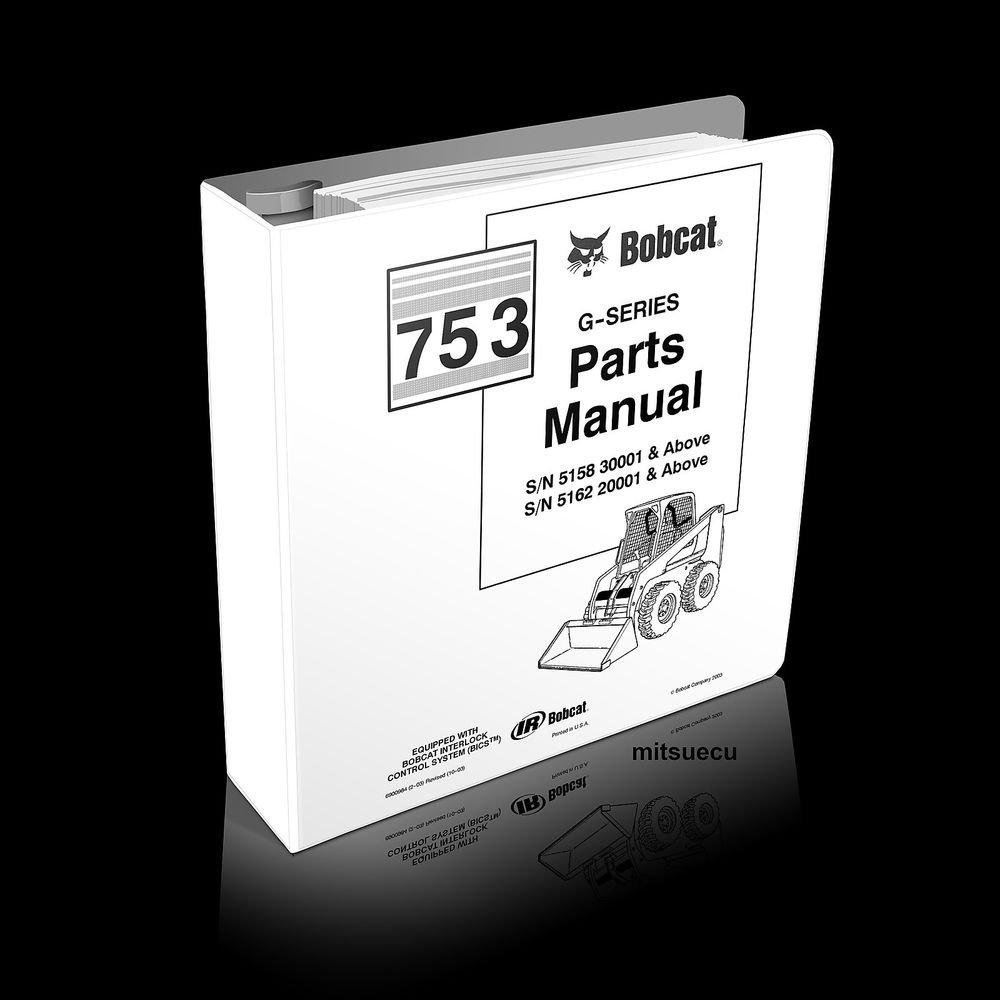 Bobcat 753 G Series Skid Steer Loader Parts Manual 6900984 (10-03) catalog new