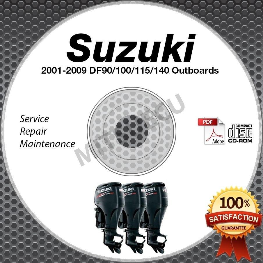 2001-2009 Suzuki DF90 DF100 DF115 DF140 Outboard Service Manual CD 02 03 04 05