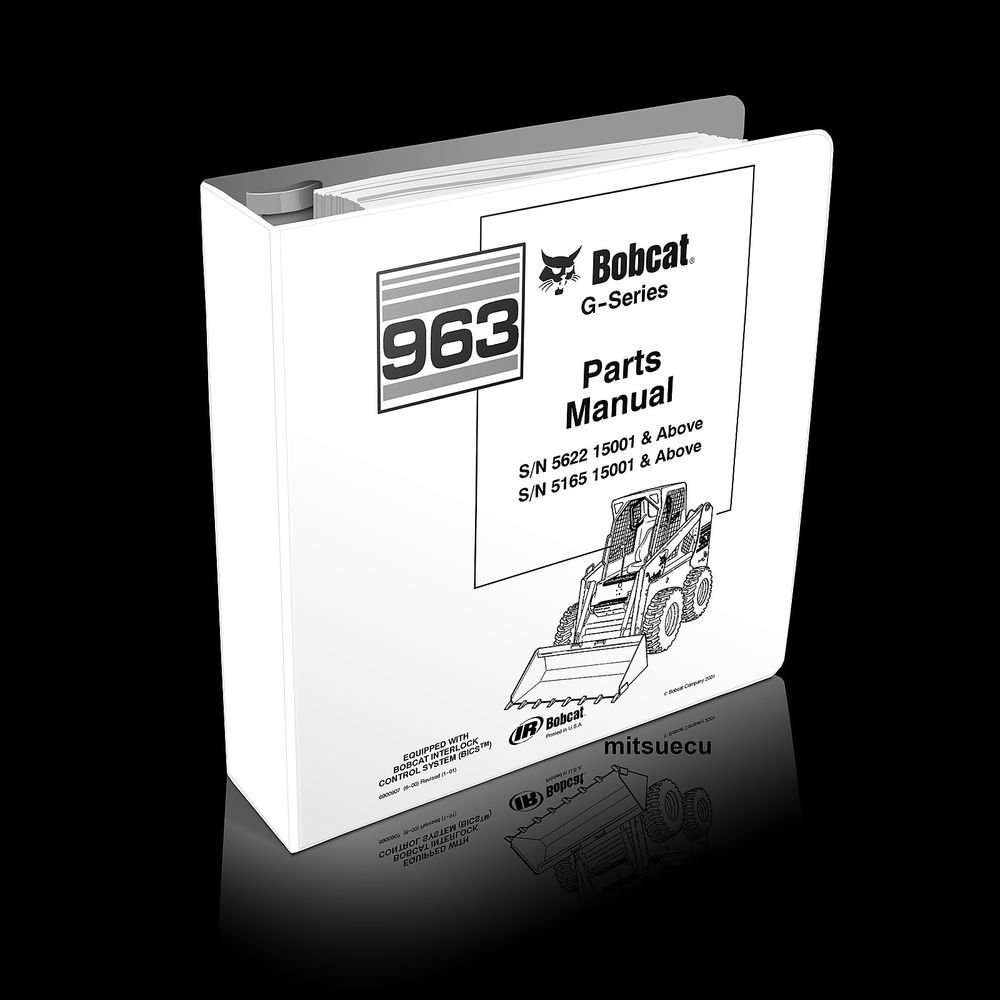 Bobcat 963 G Skid Steer Loader Parts Manual 6900907 (S/N 5622/5165 15001 and up)