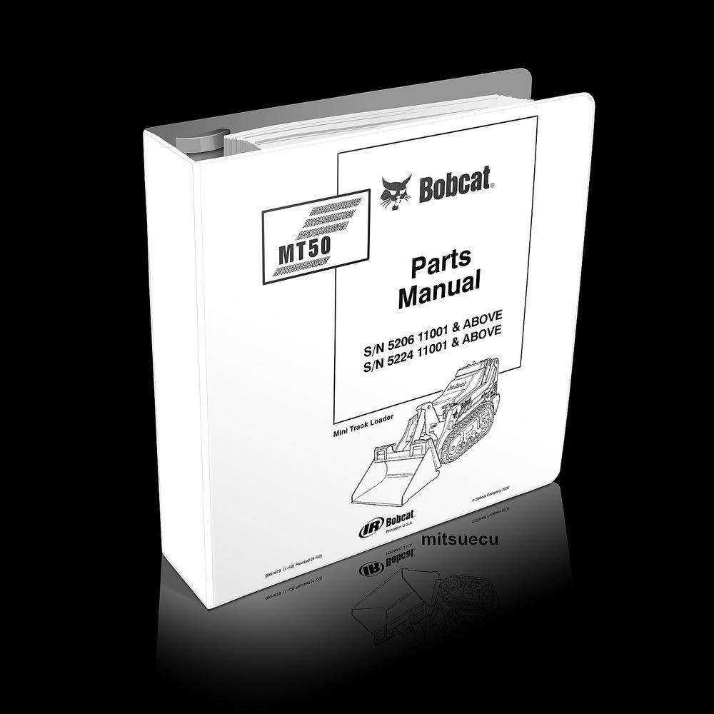 Bobcat MT50 Mini Track Loader PARTS MANUAL 6901679 [SN 5206/5224 11001 and up]