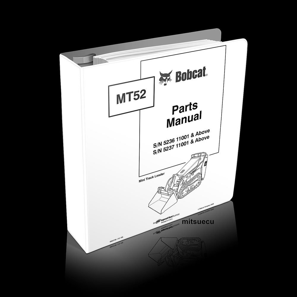 Bobcat MT52 Mini Track Loader PARTS MANUAL 6902706 [SN 523x 11001 and up]