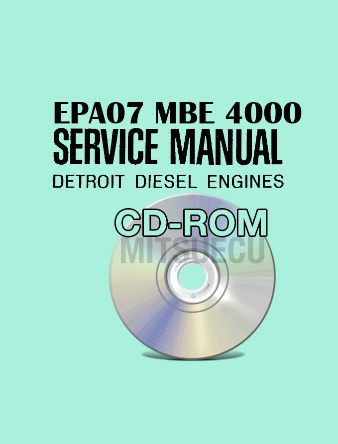 Detroit Diesel EPA07 MBE 4000 Service Manual CD (6SE420) workshop repair