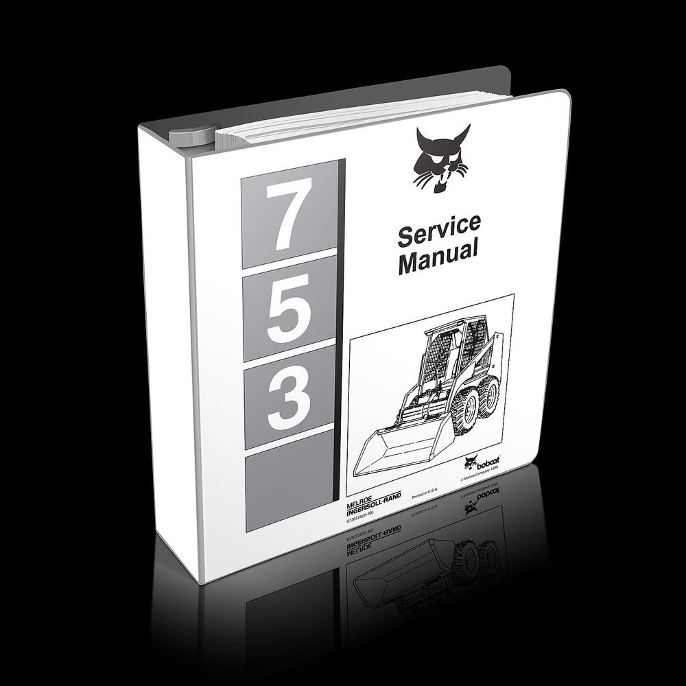 Bobcat 753 Skid Steer Loader Service Manual 6720326 (8�90) Updated Thru 10-1995