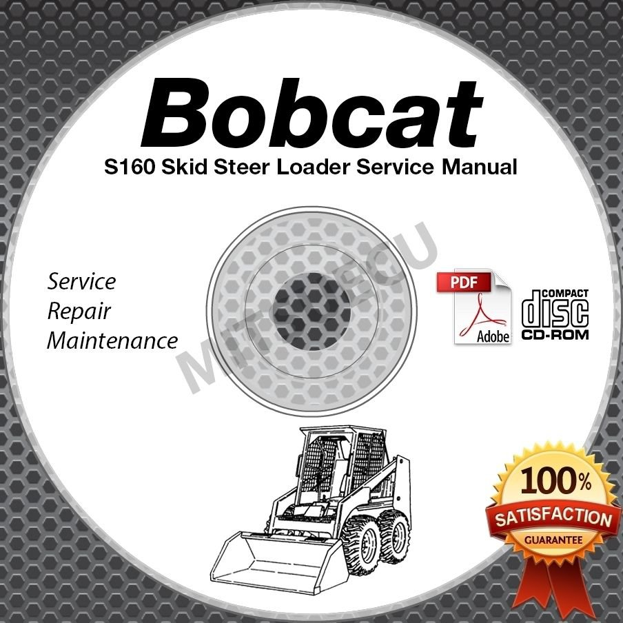 Bobcat S160 Skid Steer Loader Service Manual CD [SN 5299x, 5300x, AC32x] repair