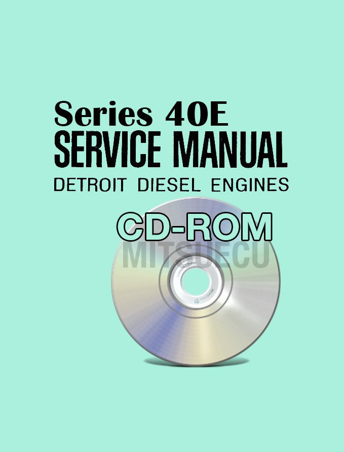 Detroit Diesel Series 40E Service Manual on CD ROM (6SE410) Repair Workshop