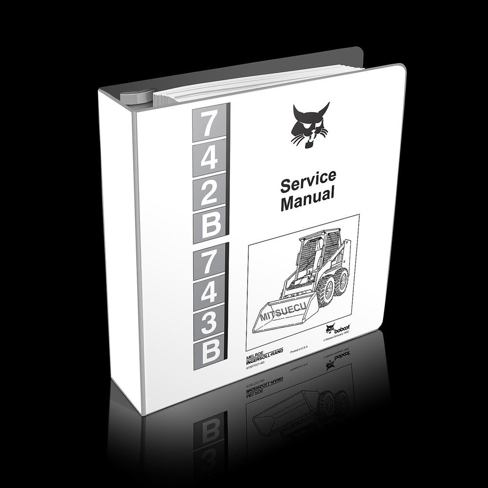 Bobcat 742B 743B Skid Steer Loader Service Manual 6720772 (7/92 updated thru 96)