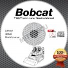 Bobcat T140 Compact Track Loader Service Manual CD (S/N A3L7/A3L8xxxxx) repair