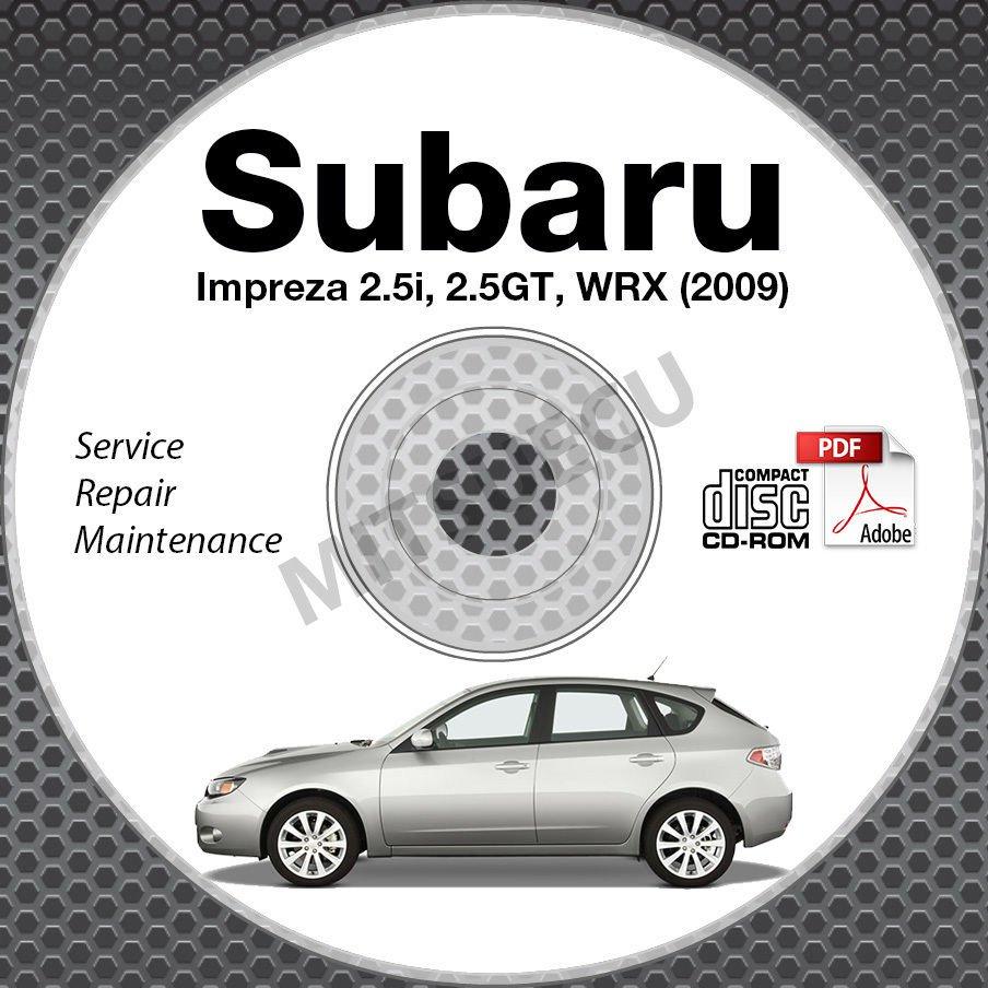 2009 SUBARU IMPREZA WRX 2.5i 2.5GT Service Manual CD repair workshop