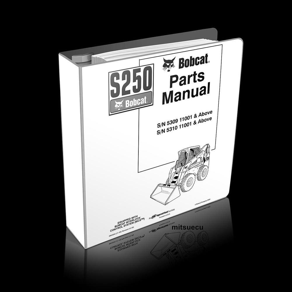 Bobcat S250 Skid Steer Loader Parts Manual 6904244 [S/N 5309/5310 11001 and up]