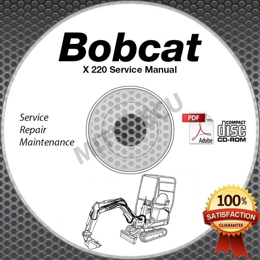 Bobcat X 220 Mini Excavator Service Manual CD (S/N 15001 and up) repair shop