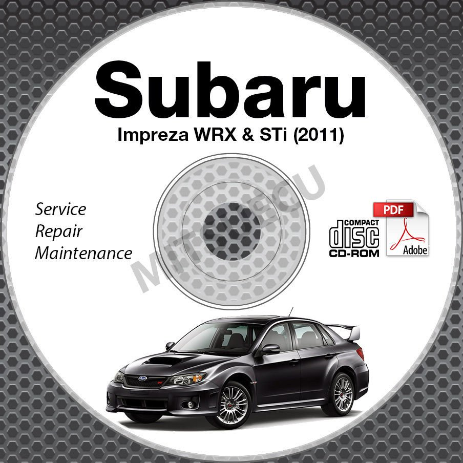 2011 SUBARU IMPREZA WRX & STi Service Manual CD 4-door, 5-door repair workshop