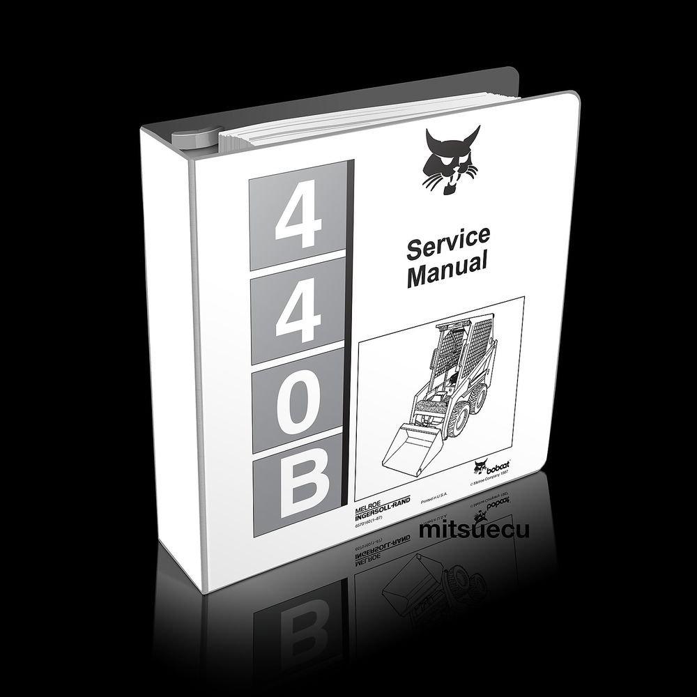 Bobcat 440B Farmboy Loader Service Manual 6570160 (1�87) shop repair new