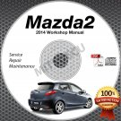 2014 Mazda2 1.5L Service Manual CD ROM repair workshop