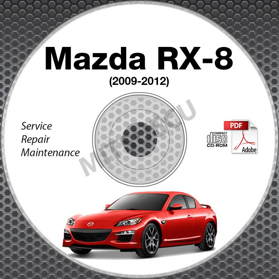 2009-2011 Mazda RX8 Service Repair Manual CD ROM 2010 workshop 2nd Gen RX-8