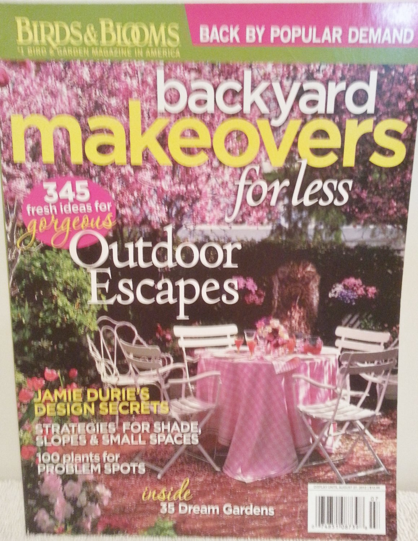 BackYard Makeovers Birds & Blooms August 2012