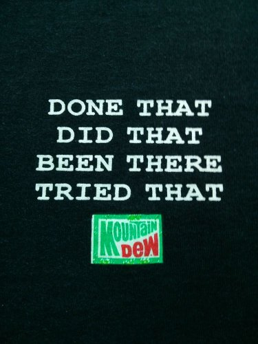 Vintage Black XL Mountain Dew T Shirt X Large Done That Did Been There Tried X L