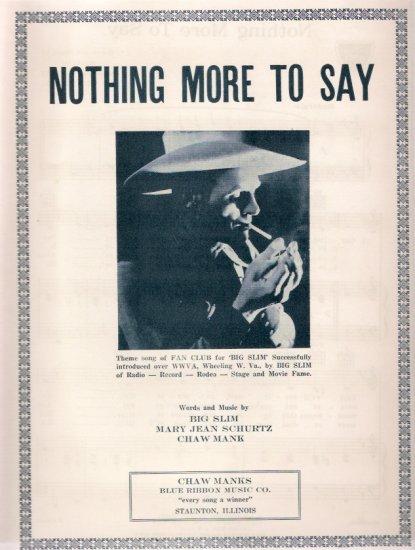 Big Slim Nothing More To Say 1946 WWVA Jamboree Wheeling WV Country Western Sheet Music