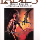 Ladies: Retold Tales of Goddesses & Heroines Boris & Doris Vallejo Illustrated Hardcover Book