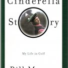 Cinderella Story My Life in Golf by Bill Murray 1999 First Edition Hardcover Book New