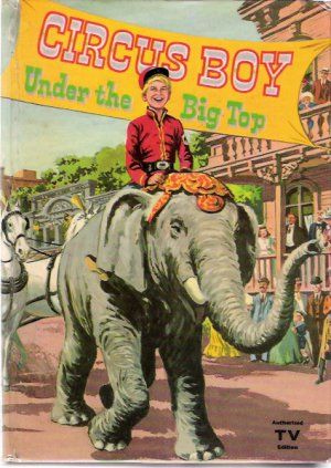 Circus Boy 1957 Under the Big Top Whitman Authorized TV Book