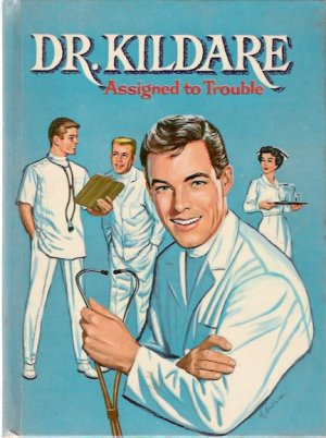 Dr. Kildare Assigned to Trouble 1963 Whitman Authorized TV Book #1547