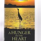 A Hunger in the Heart Kaye Park Hinckley 2013 Signed First Edition Hardcover Florida Novel