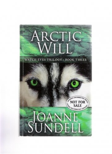 Arctic Will Book Three by Joanne Sundell Rare Signed Advance Reading Proof Edition