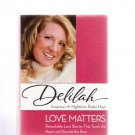 Love Matters: Remarkable Love Stories That Touch The Heart Delilah 2008 New Condition