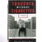 Thoughts Without Cigarettes: A Memoir by Oscar Hijuelos 2011 First Printing Hardcover New