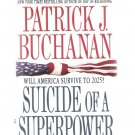 Suicide of a Superpower: Will America Survive? Pat Buchanan 2011 Hardcover First Edition