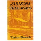 Arizona Hideaways by Thelma Heatwole 1986 Arizona History & Travel Book