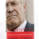 Rumsfeld: His Rise, Fall & Catastrophic Legacy Andrew Cockburn 2007 First Edition Hardcover