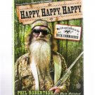 Happy Happy Happy My Life & Legacy as Duck Commander Phill Robertson 2013 Hardcover