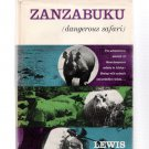 Zanzabuku (Dangerous Safari) Lewis Cotlow 1956 Hardcover African Safaris Illustrated Book