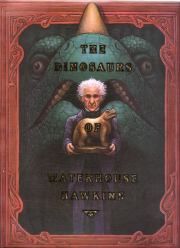 The Dinosaurs of Waterhouse Hawkins by Kerley & Selznick First Edition Hardcover New