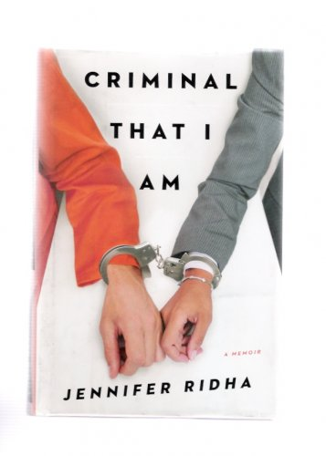Criminal That I Am: A Memoir by Jennifer Ridha Defense Attorney 2015 First Edition Hardcover Book