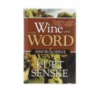 Wine & The Word Savor & Serve Kurt Senske 2014 Signed First Edition Hardcover New
