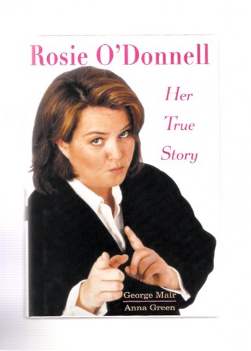 Rosie O'Donnell Her True Story George Mair Anna Green 1997 First Edition Hardcover Like New